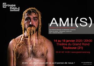 AMI(S) de Groupe Déjà au theatre du Grand Rond a Toulouse janvier 2020